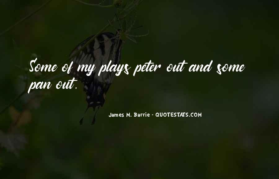 James M Barrie Quotes #39171