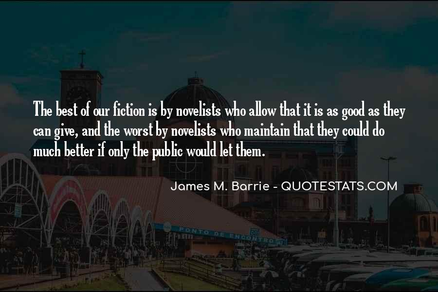 James M Barrie Quotes #406745