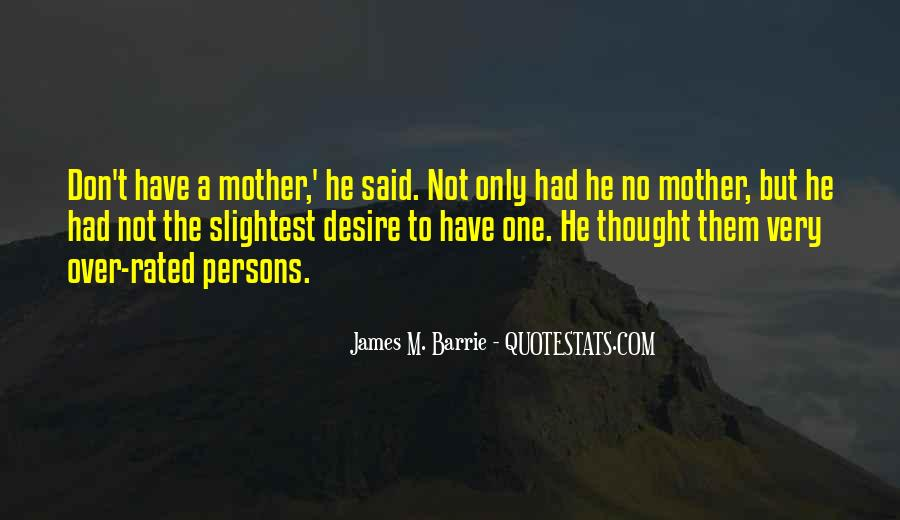 James M Barrie Quotes #468290