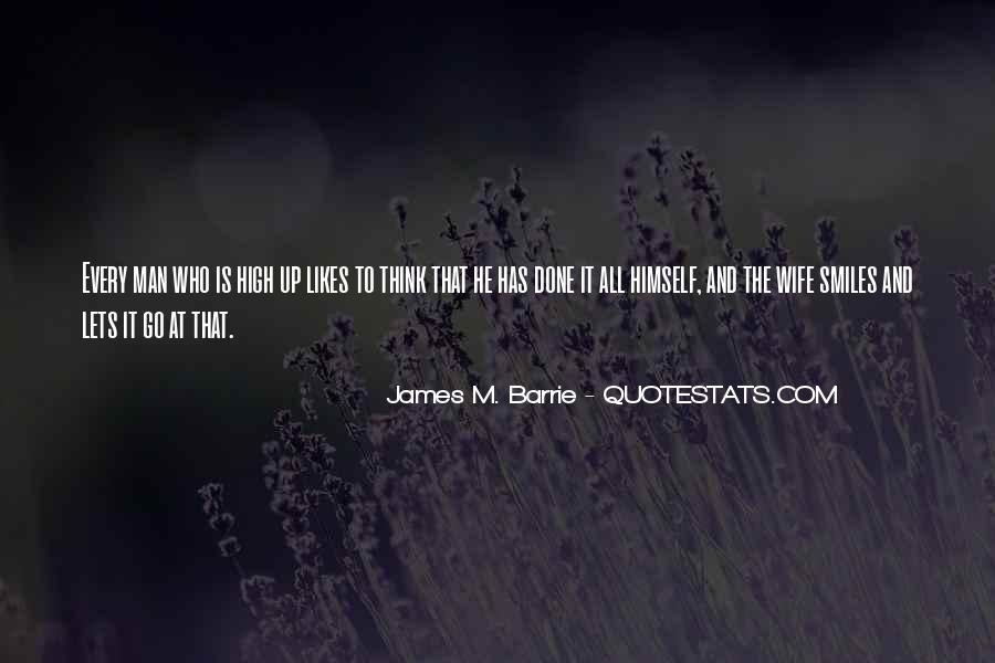 James M Barrie Quotes #498185