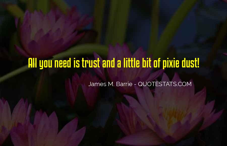 James M Barrie Quotes #811126