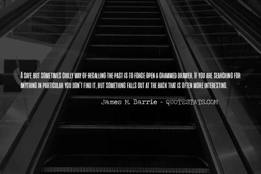 James M Barrie Quotes #815765