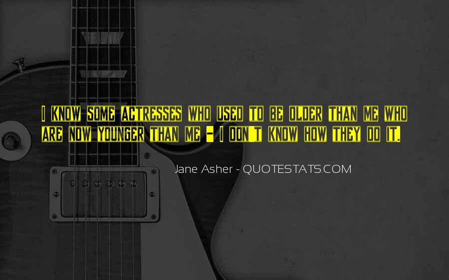 Jane Asher Quotes #1339528