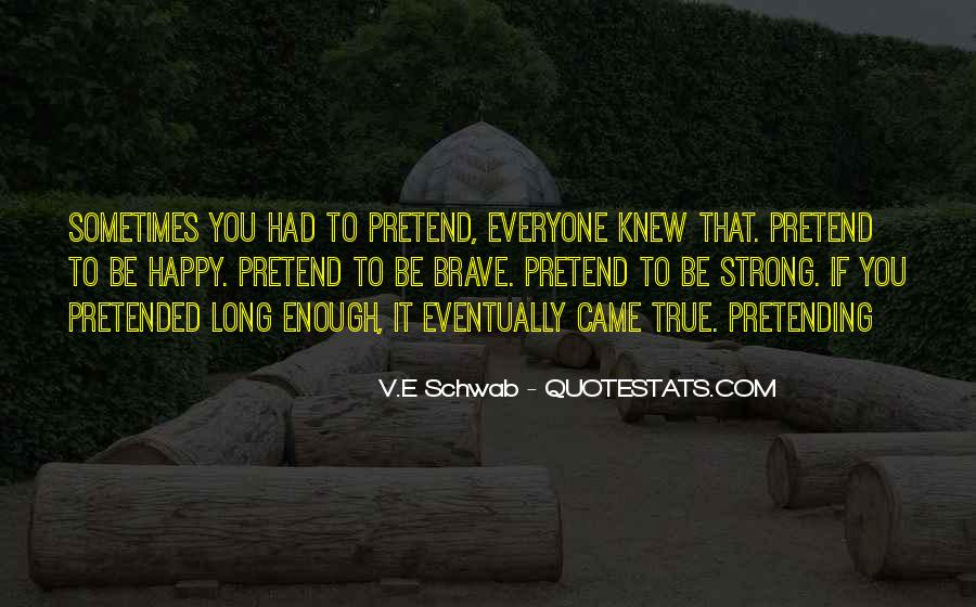 Quotes About Pretending To Be Strong #1400543