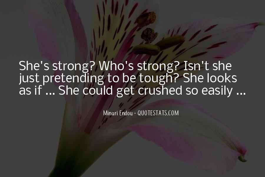 Quotes About Pretending To Be Strong #1674382