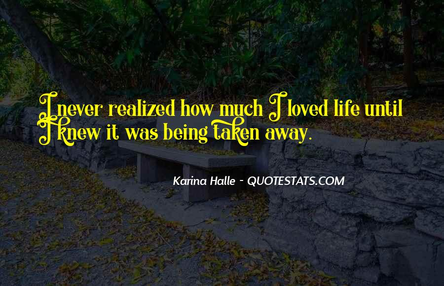 Quotes About Life Being Taken #518257