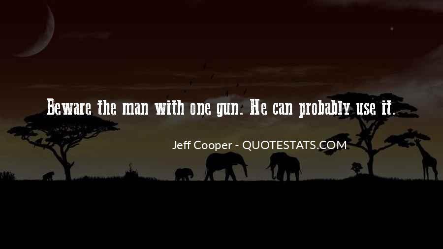 Jeff Cooper Quotes #117929