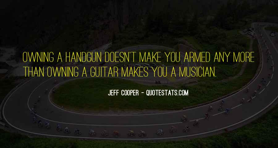 Jeff Cooper Quotes #1255890