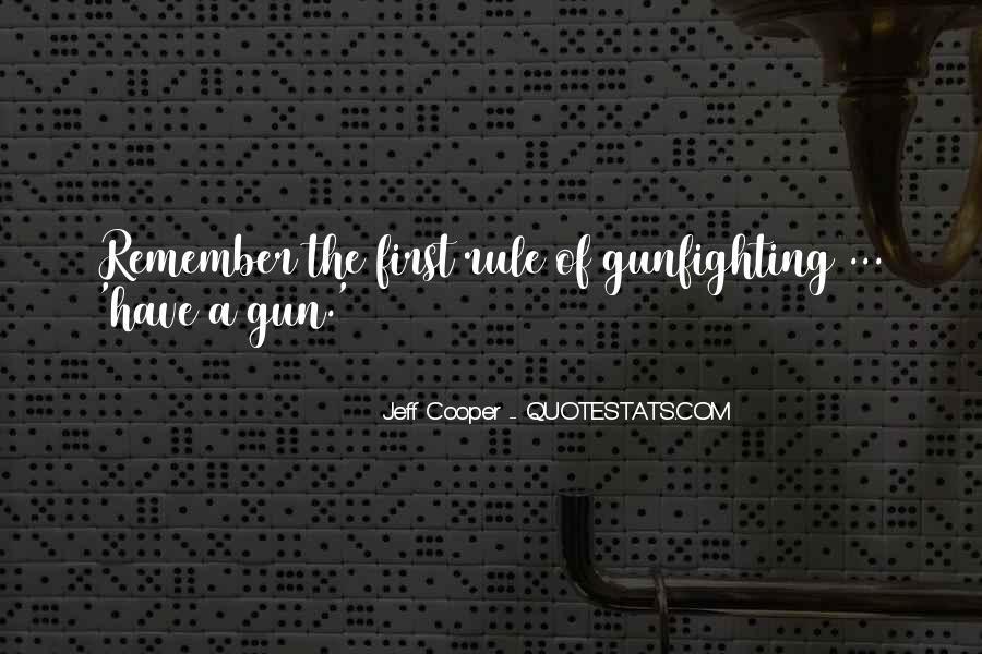 Jeff Cooper Quotes #1268011