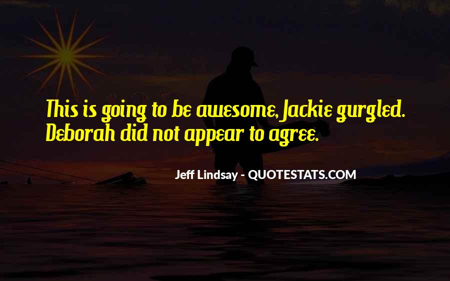Jeff Lindsay Quotes #177481