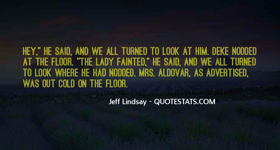 Jeff Lindsay Quotes #313783