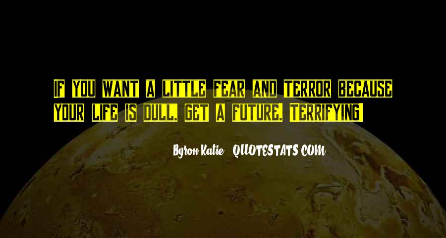 Quotes About Terror And Fear #1327518