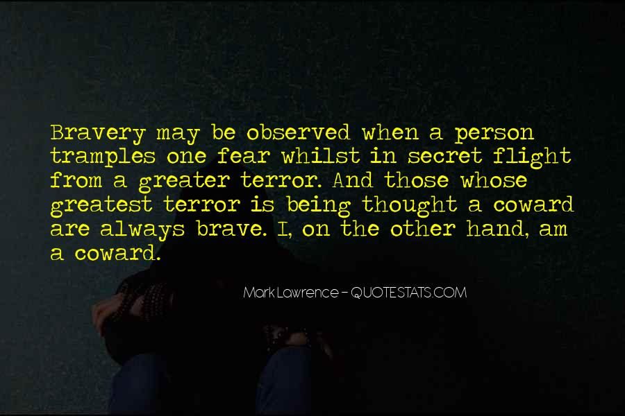 Quotes About Terror And Fear #139580