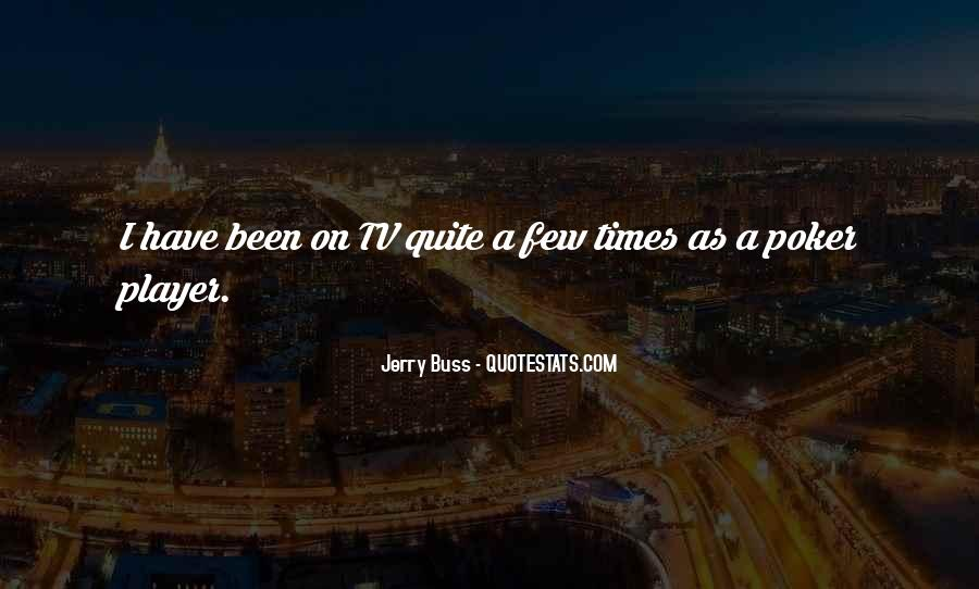 Jerry Buss Quotes #1701494