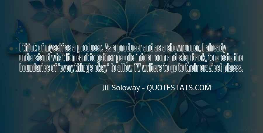 Jill Soloway Quotes #1241619