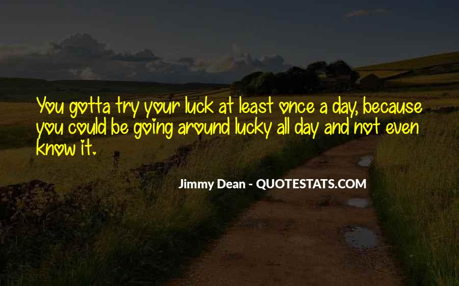 Jimmy Dean Quotes #1207083