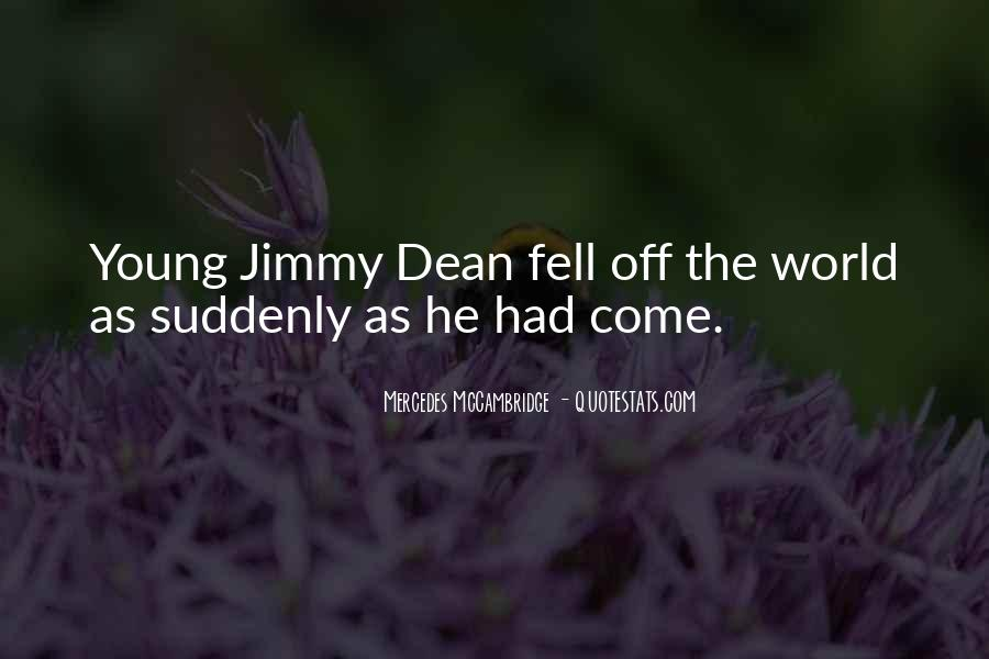 Jimmy Dean Quotes #1410644
