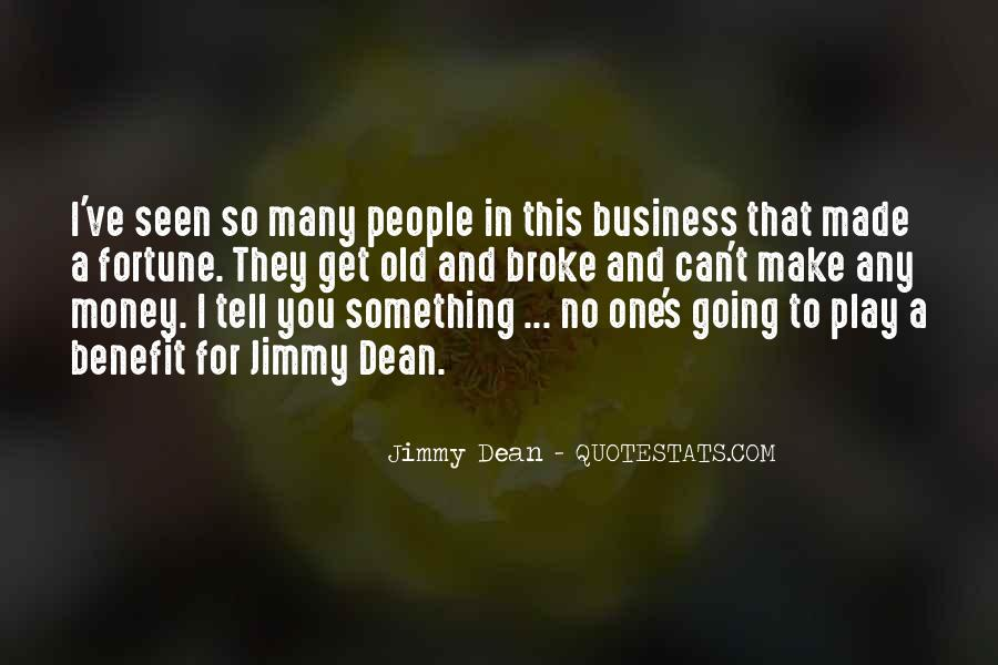 Jimmy Dean Quotes #152162