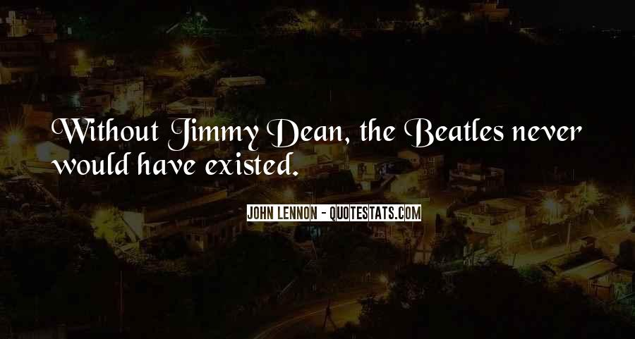 Jimmy Dean Quotes #1599222
