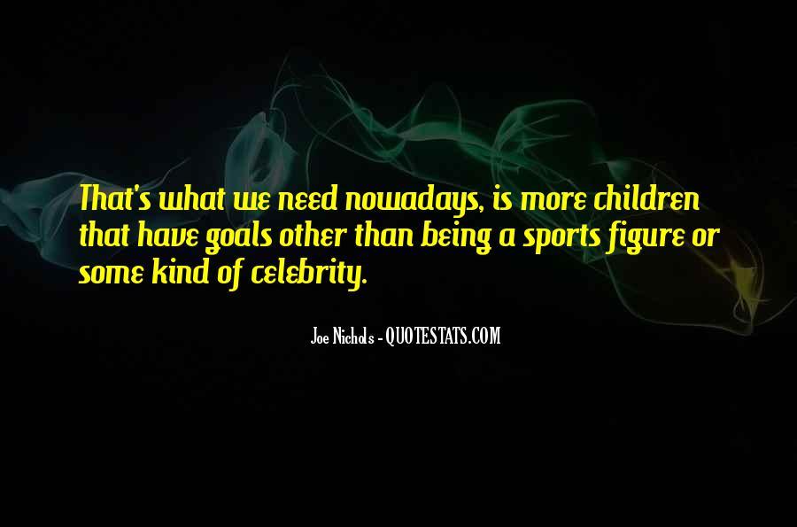 Joe Nichols Quotes #1385374