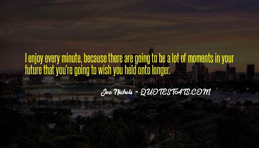 Joe Nichols Quotes #847896