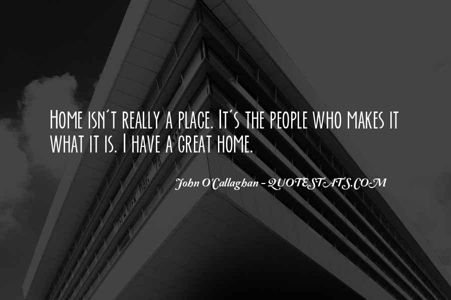John O Callaghan Quotes #204298