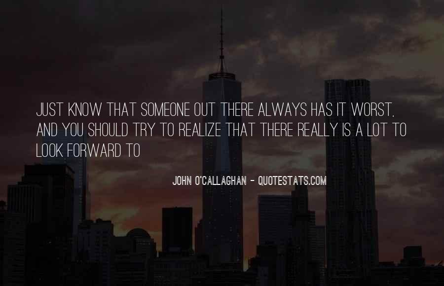 John O Callaghan Quotes #537322