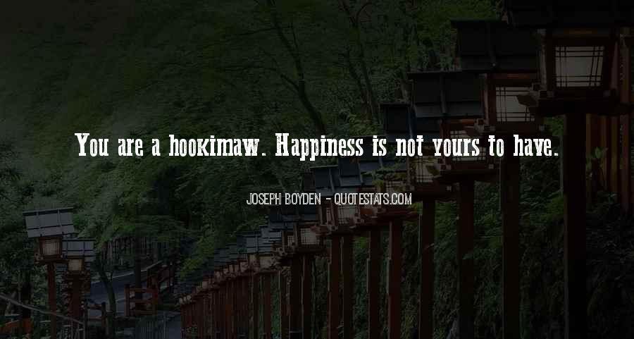 Joseph Boyden Quotes #1787825