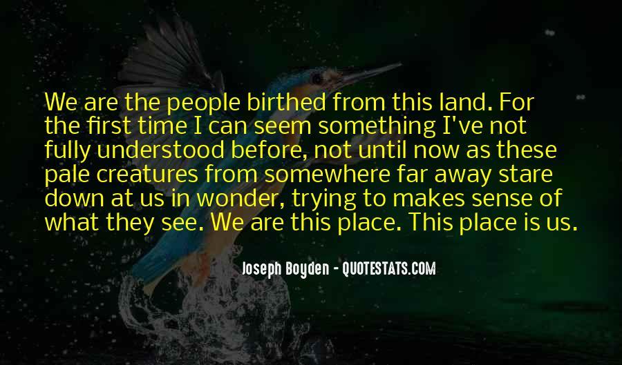 Joseph Boyden Quotes #1833750