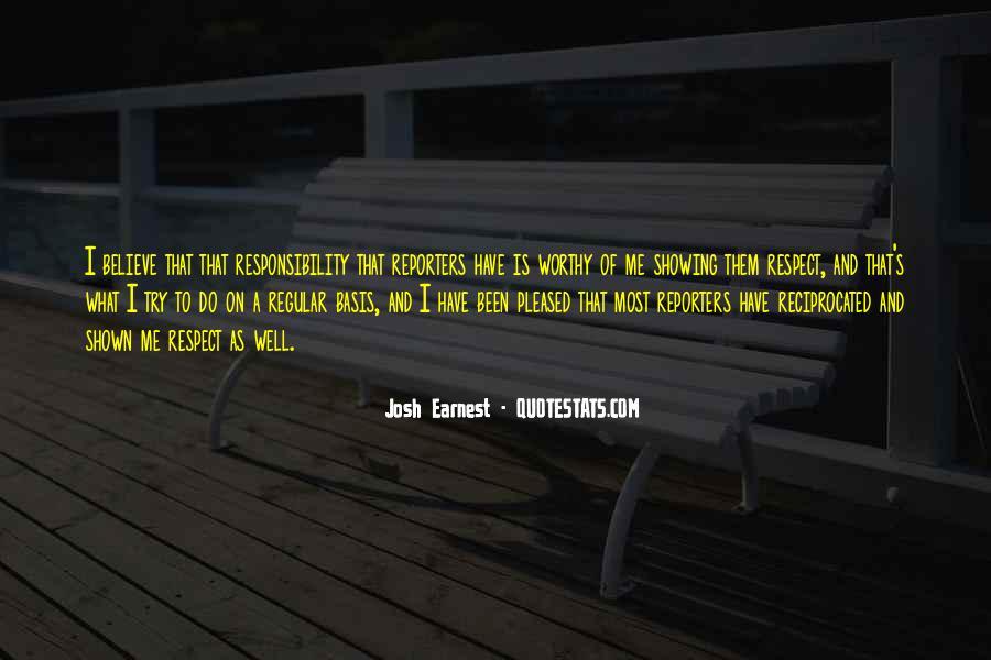 Josh Earnest Quotes #1549185