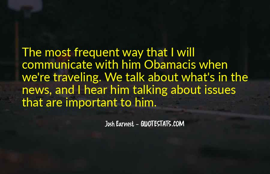 Josh Earnest Quotes #840603