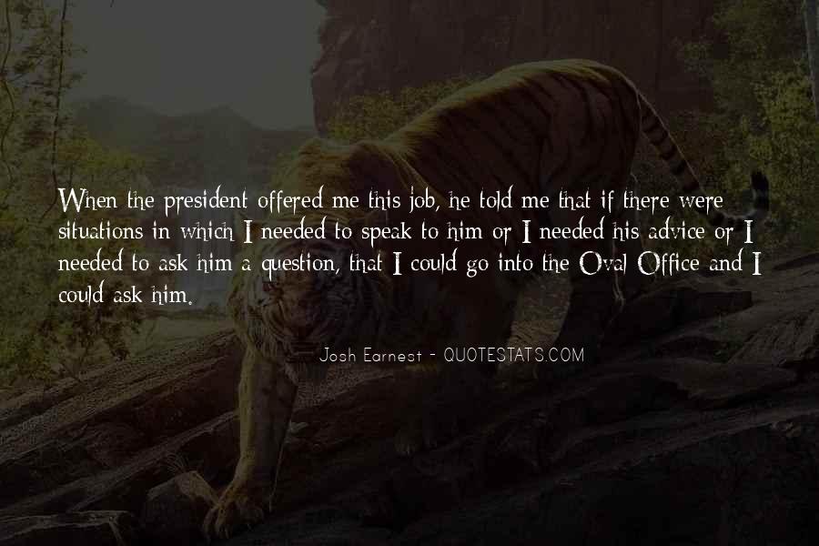 Josh Earnest Quotes #889282