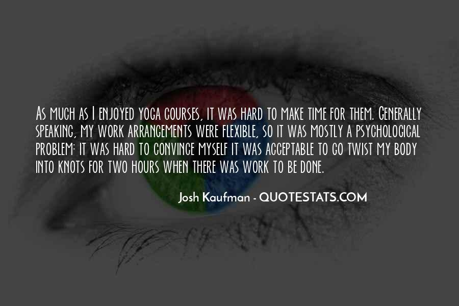Josh Kaufman Quotes #1439