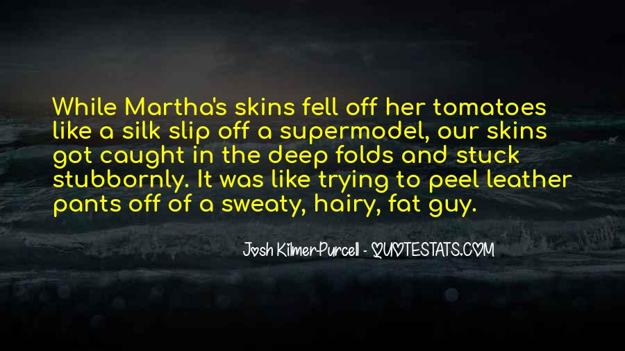 Josh Kilmer-purcell Quotes #1517628