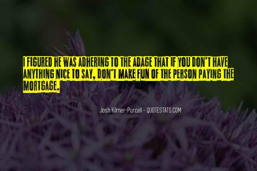 Josh Kilmer-purcell Quotes #1782046