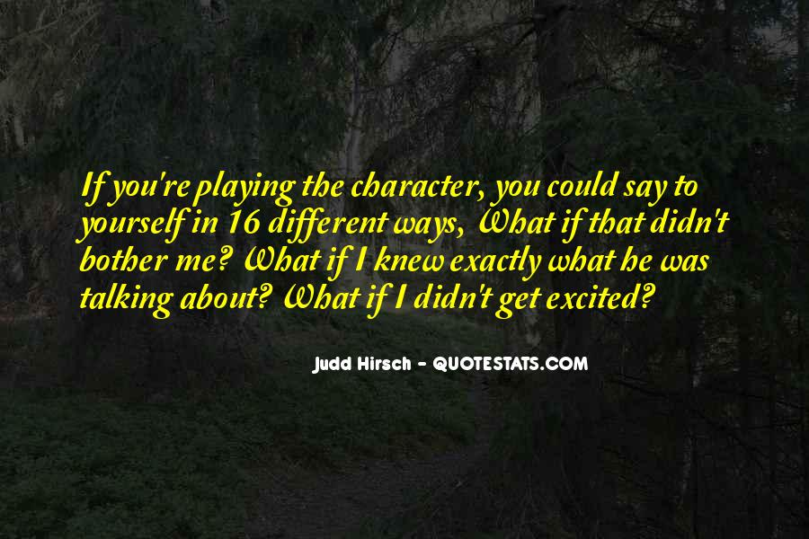 Judd Hirsch Quotes #1427317