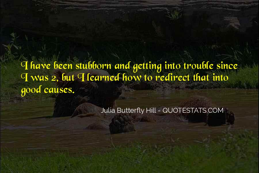 Julia Hill Quotes #407549