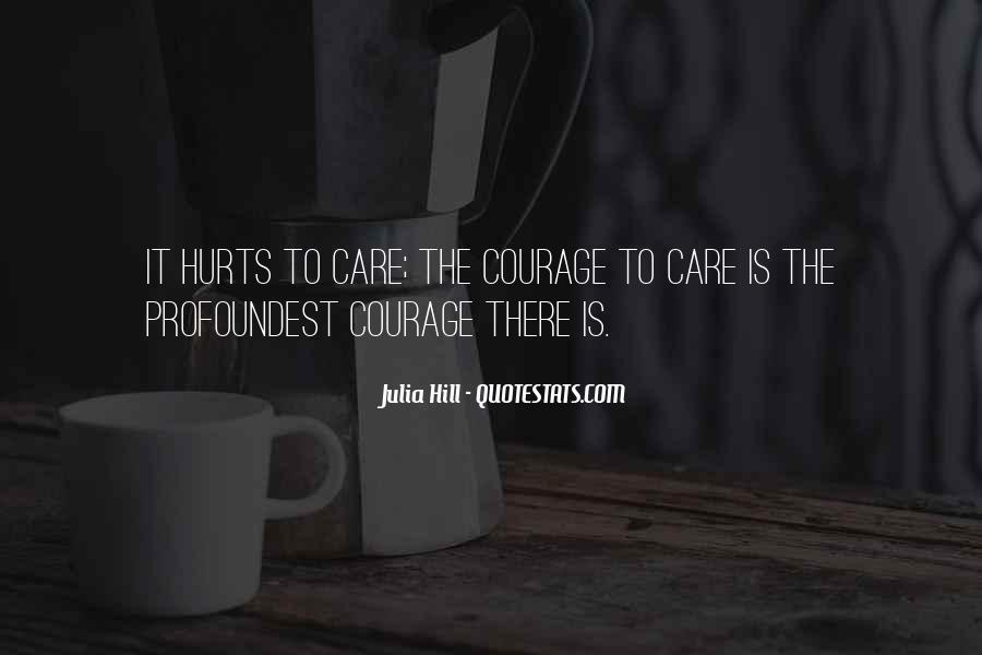 Julia Hill Quotes #438050