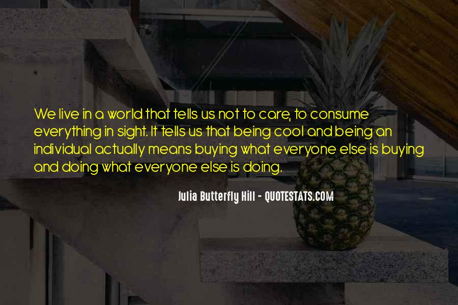 Julia Hill Quotes #764971