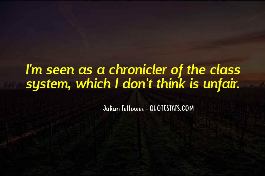 Julian Fellowes Quotes #1022313