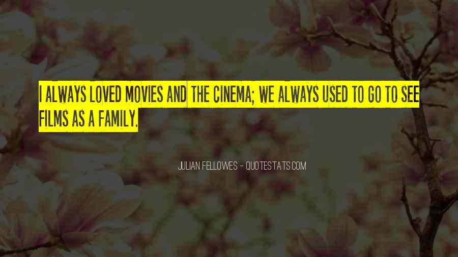 Julian Fellowes Quotes #1100797