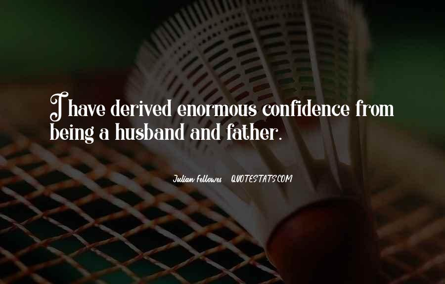 Julian Fellowes Quotes #1160260