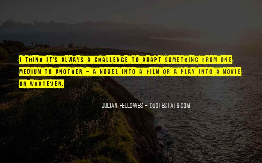 Julian Fellowes Quotes #1166535