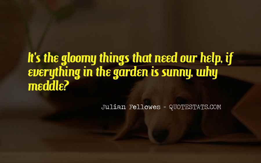 Julian Fellowes Quotes #1260101
