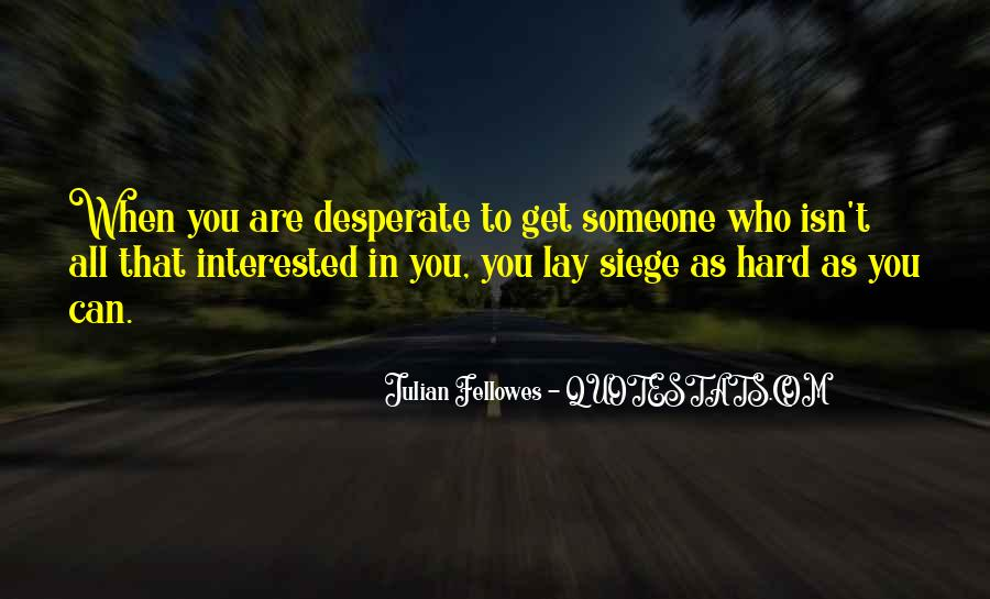 Julian Fellowes Quotes #1261845