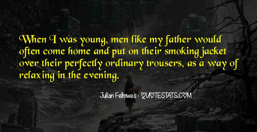 Julian Fellowes Quotes #1303225