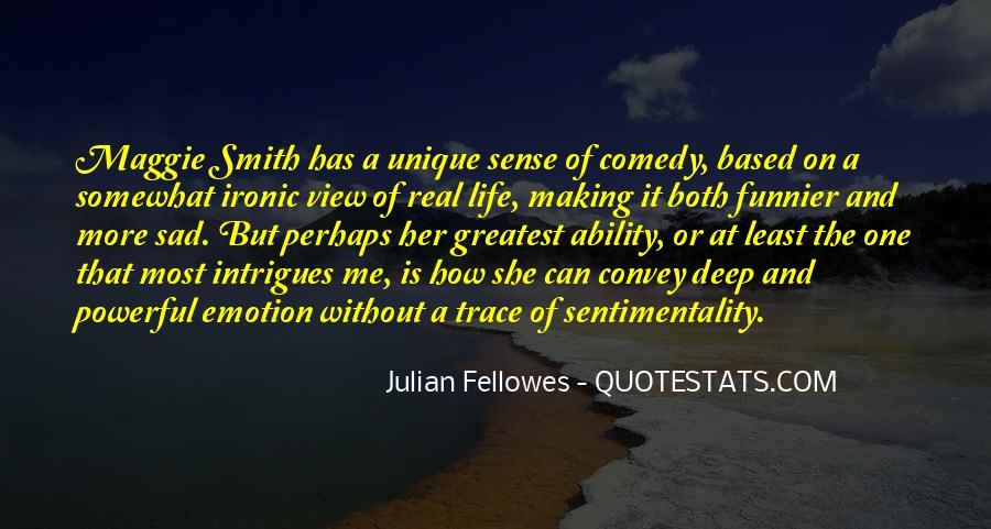 Julian Fellowes Quotes #1316961