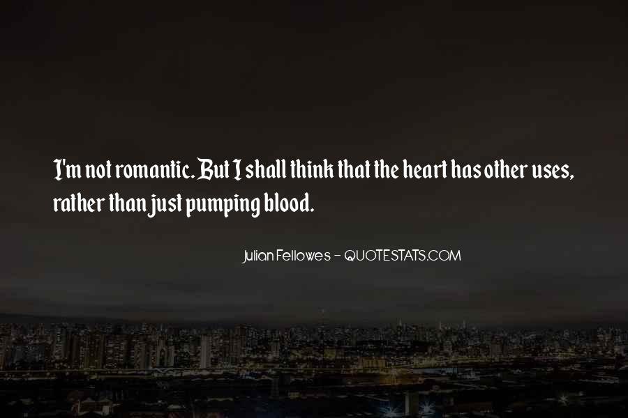 Julian Fellowes Quotes #1338078