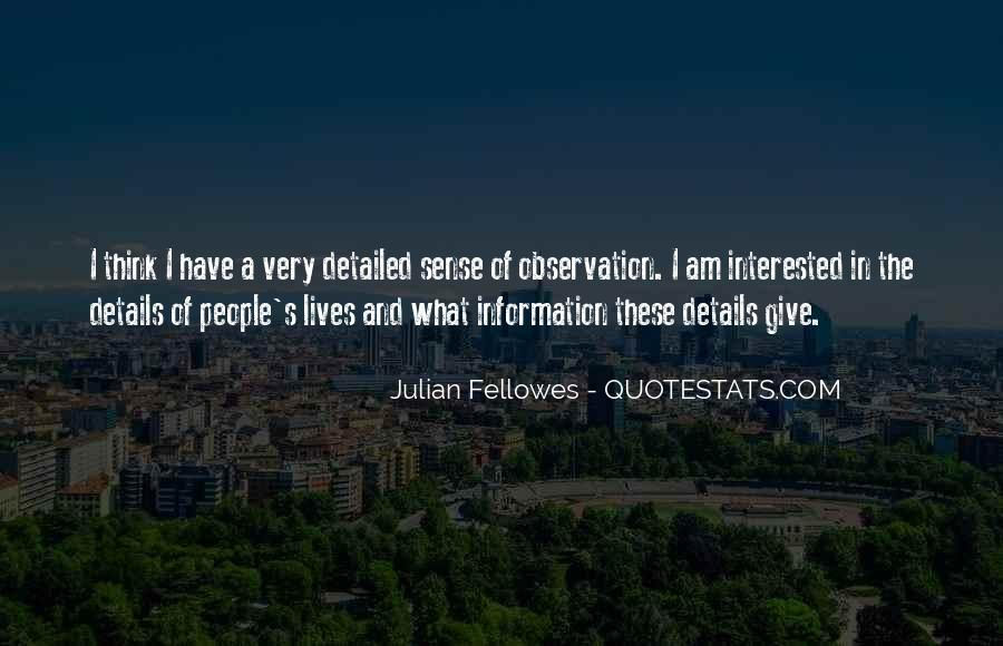 Julian Fellowes Quotes #186536