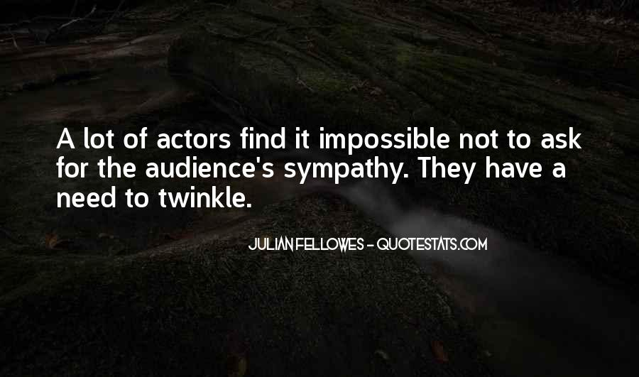 Julian Fellowes Quotes #33926